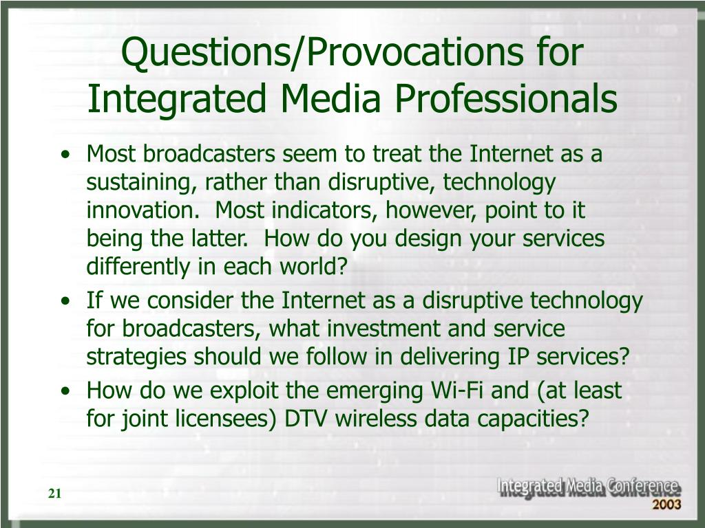 Questions/Provocations for Integrated Media Professionals