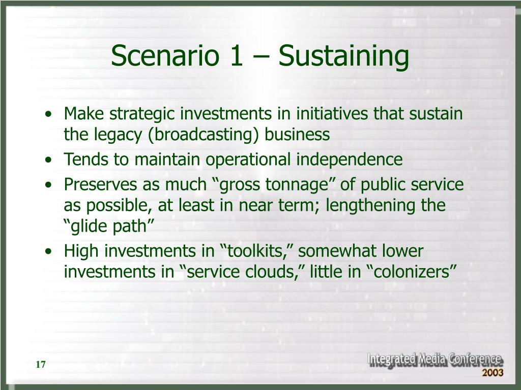 Scenario 1 – Sustaining