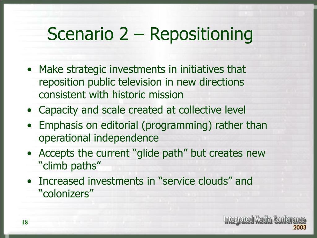 Scenario 2 – Repositioning
