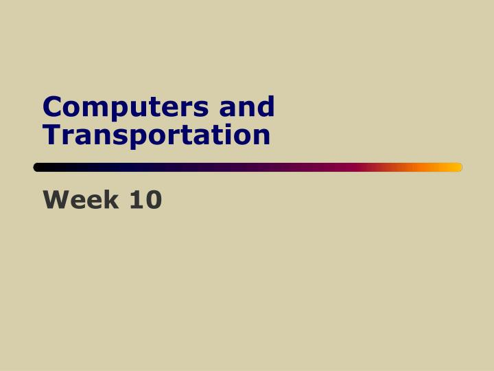 Computers and transportation