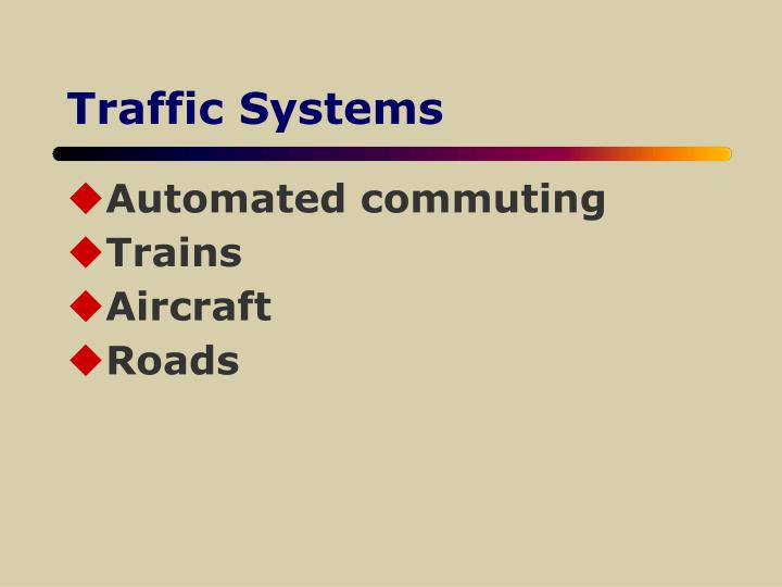 Traffic Systems