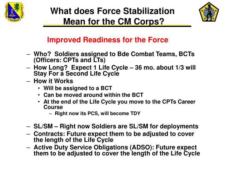 What does force stabilization mean for the cm corps