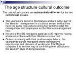 the age structure cultural outcome