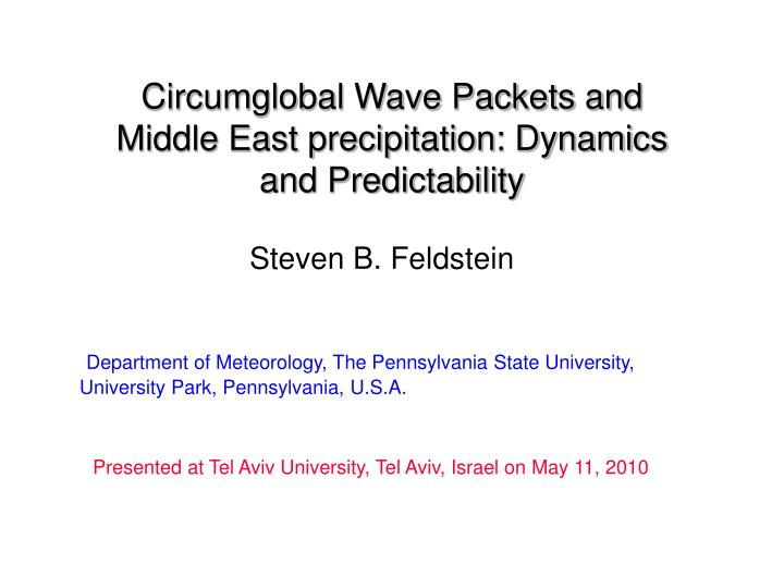Circumglobal wave packets and middle east precipitation dynamics and predictability