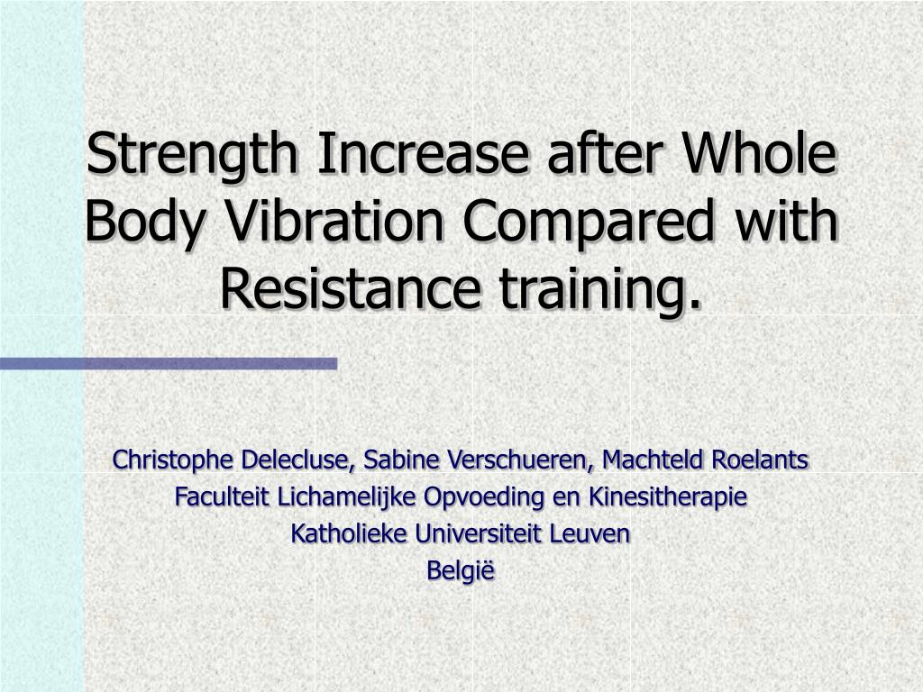 strength increase after whole body vibration compared with resistance training l.