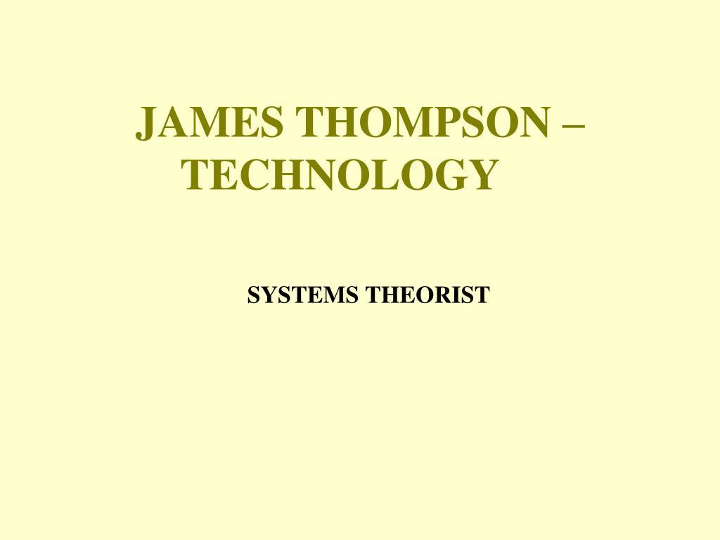 JAMES THOMPSON – TECHNOLOGY