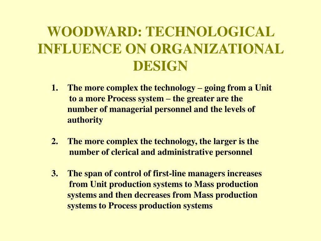 WOODWARD: TECHNOLOGICAL INFLUENCE ON ORGANIZATIONAL DESIGN