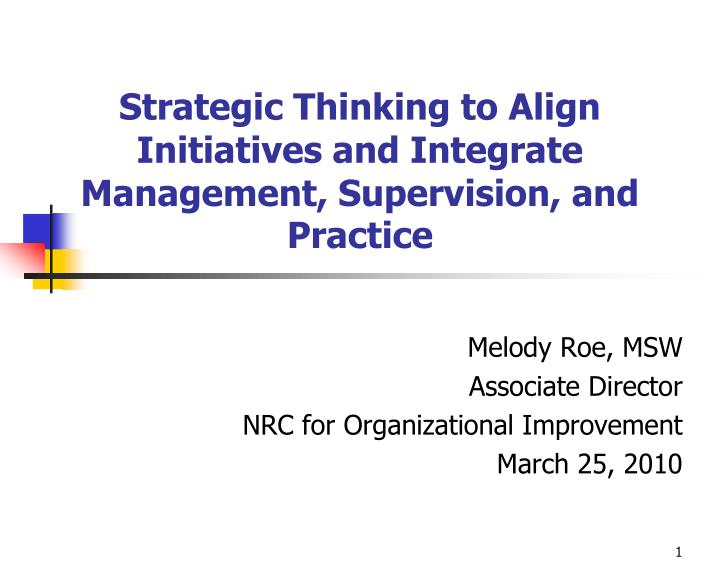 Strategic thinking to align initiatives and integrate management supervision and practice