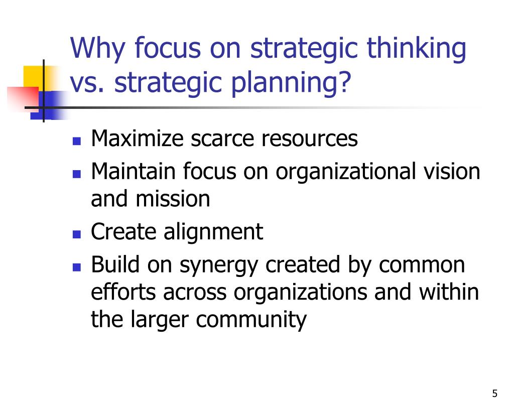 Why focus on strategic thinking vs. strategic planning?
