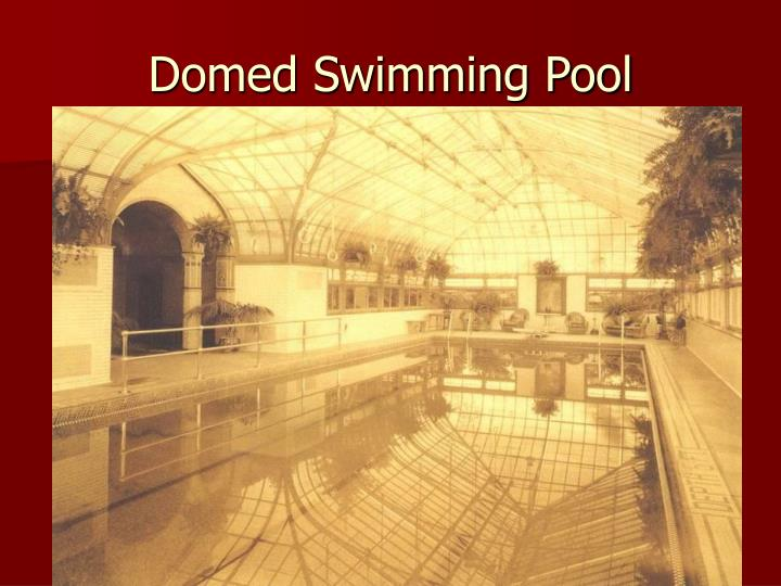 Domed Swimming Pool