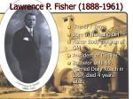 lawrence p fisher 1888 1961