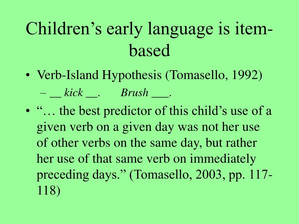 Children's early language is item-based