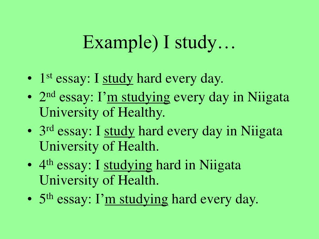 Example) I study…