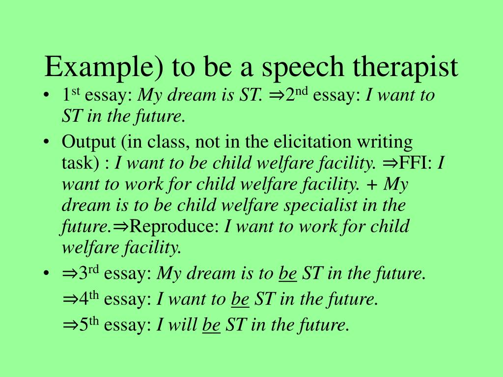 Example) to be a speech therapist