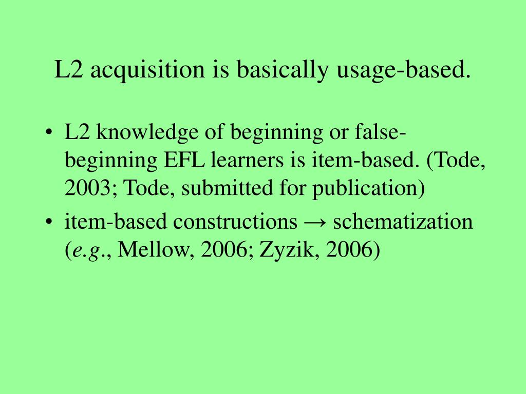 L2 acquisition is basically usage-based.