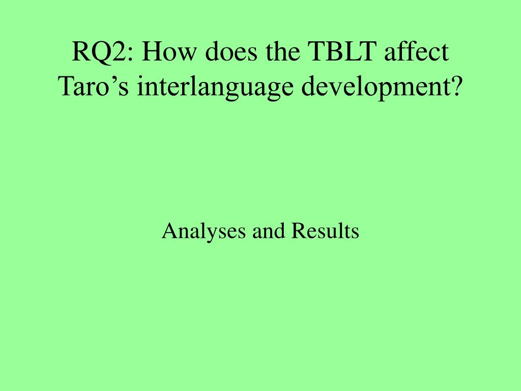 RQ2: How does the TBLT affect Taro's interlanguage development?