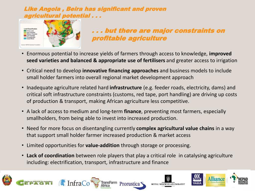 Like Angola , Beira has significant and proven agricultural potential . . .