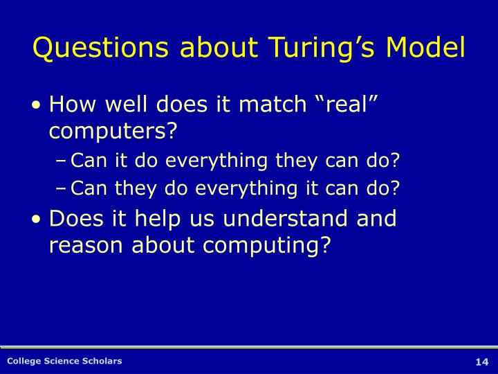 Questions about Turing's Model