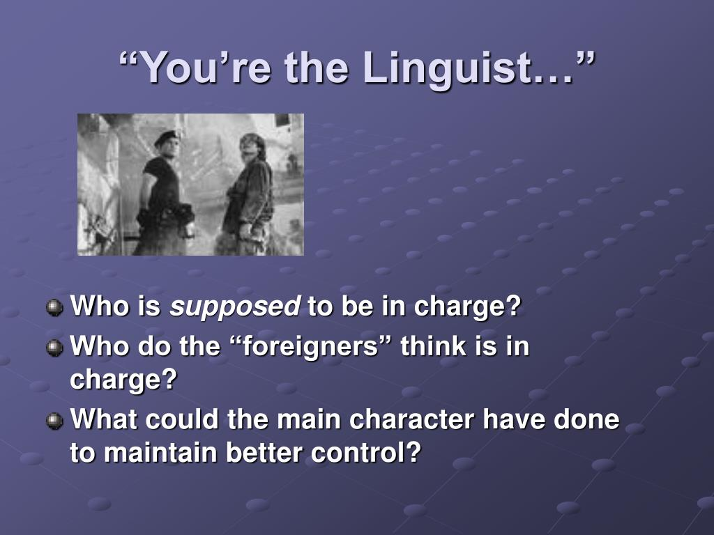 """""""You're the Linguist…"""""""