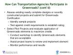 how can transportation agencies participate in greenroads cont d