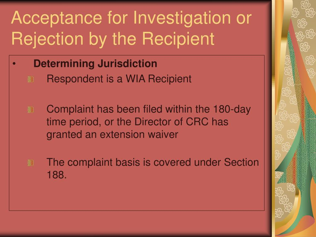 Acceptance for Investigation or Rejection by the Recipient