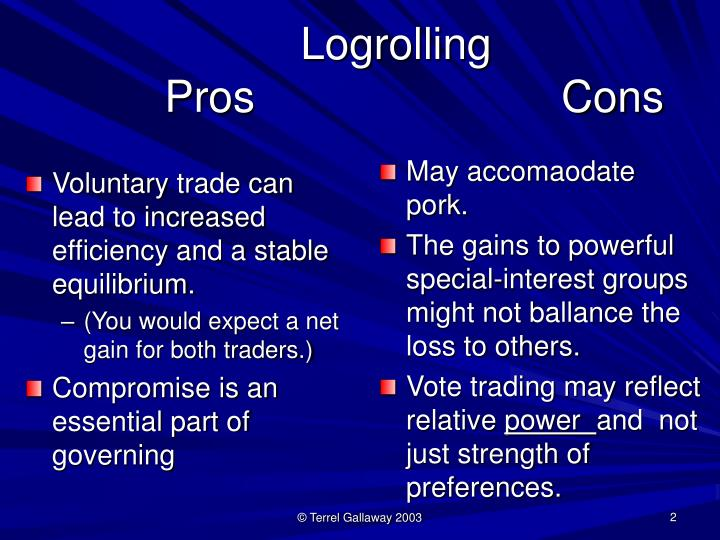 Logrolling pros cons