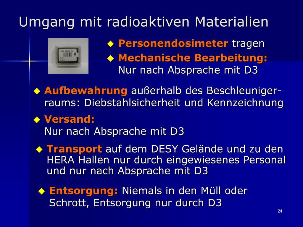 Umgang mit radioaktiven Materialien