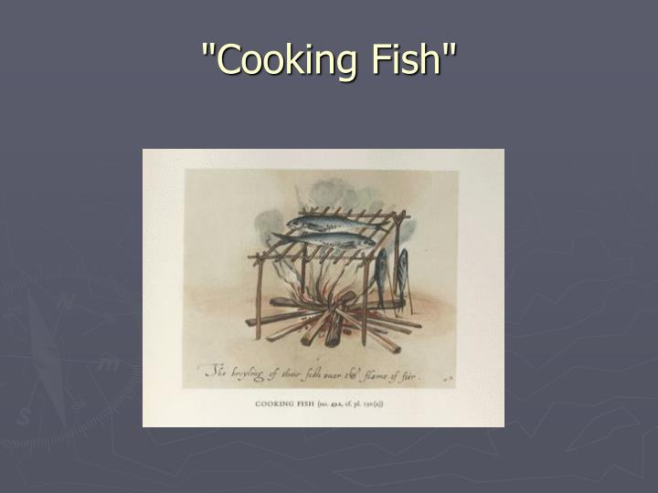 """Cooking Fish"""