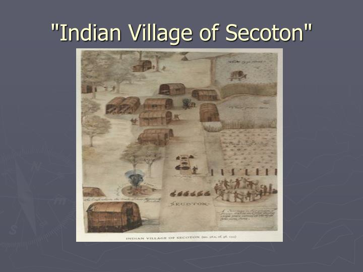 """Indian Village of Secoton"""