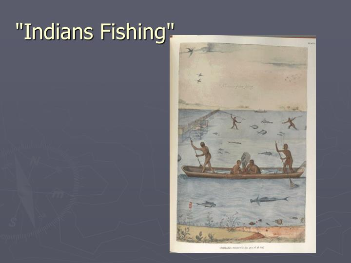 """Indians Fishing"""
