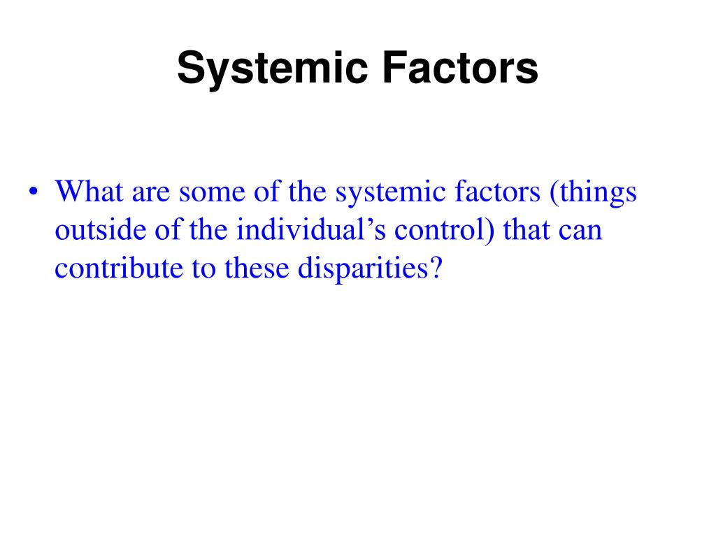 Systemic Factors