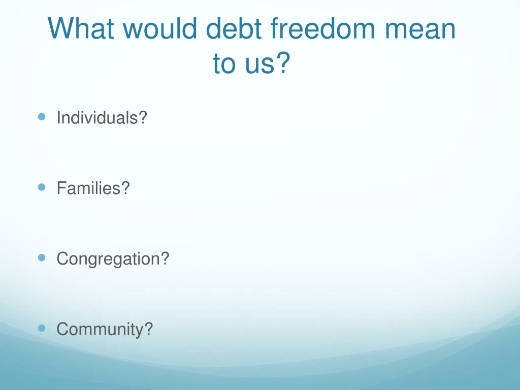 What would debt freedom mean to us?