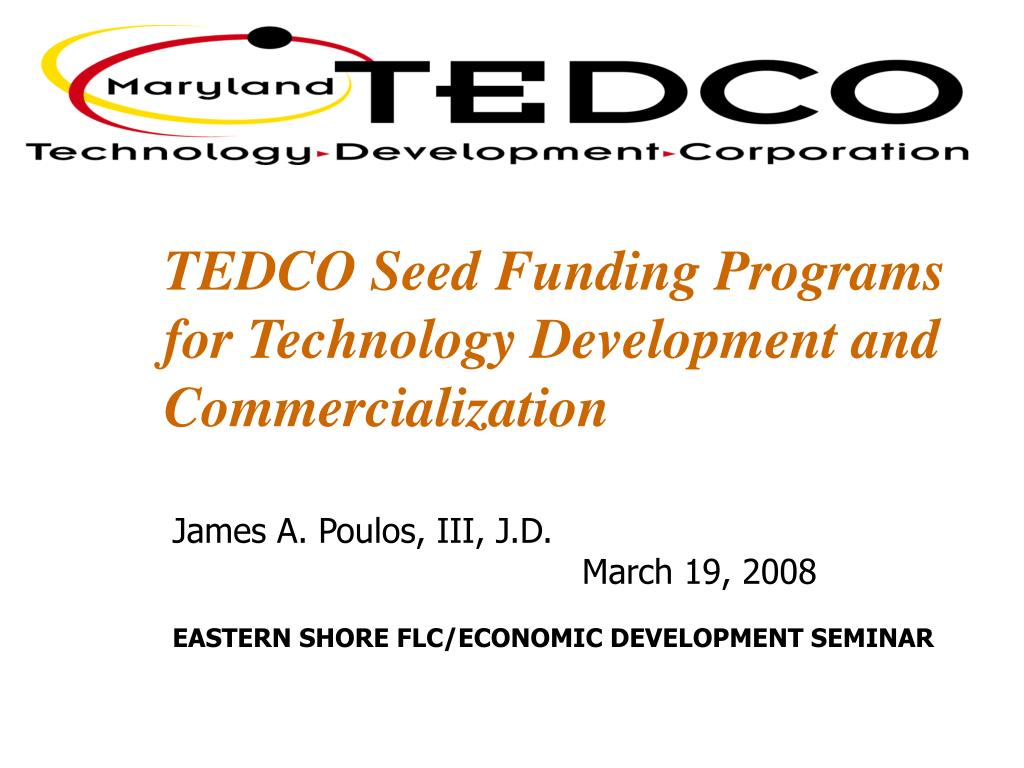 tedco seed funding programs for technology development and commercialization l.