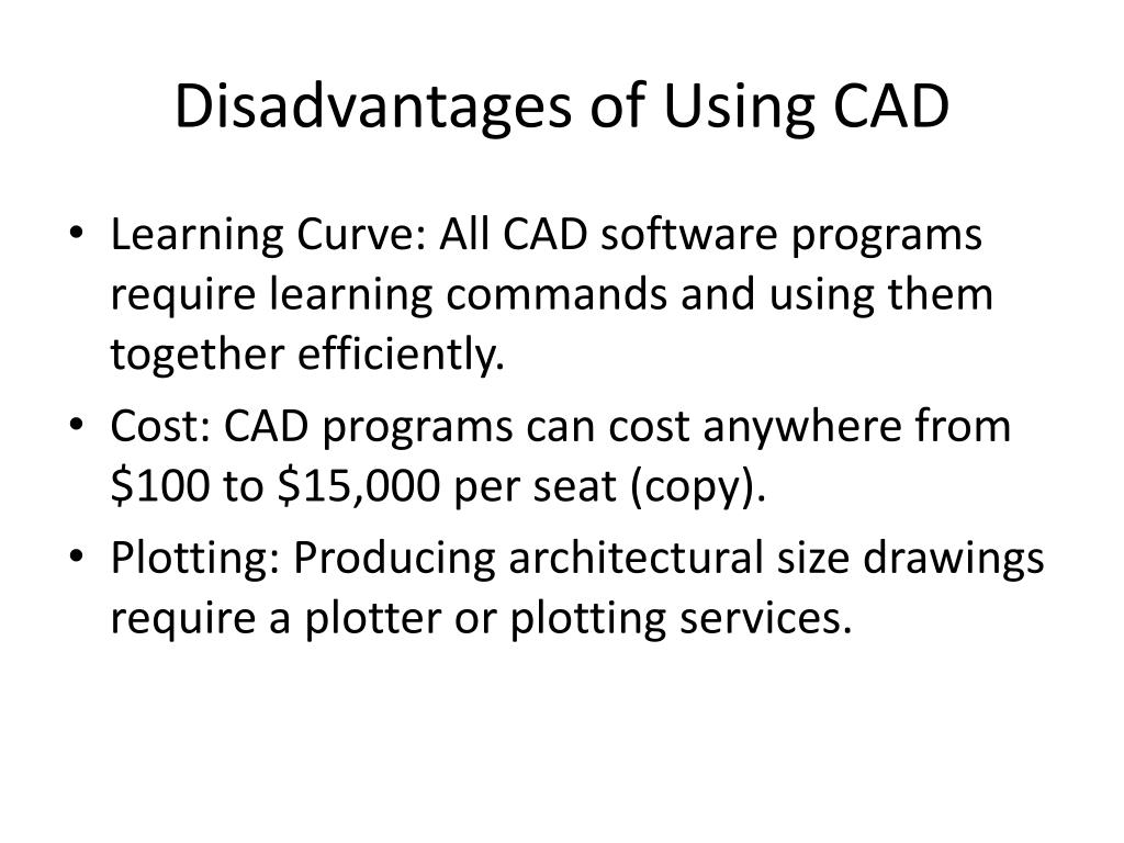 Disadvantages of Using CAD
