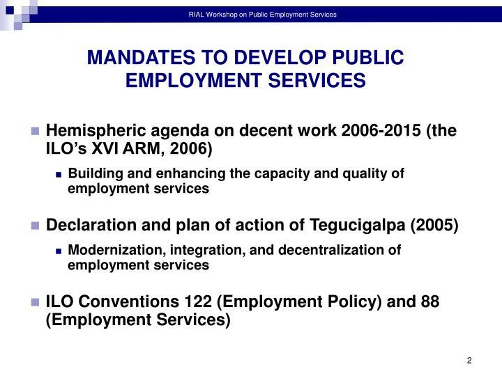 MANDATES TO DEVELOP PUBLIC EMPLOYMENT SERVICES