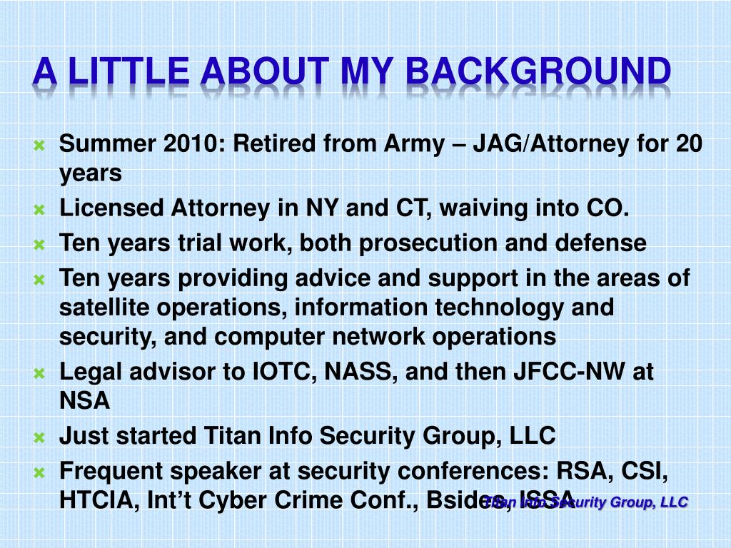 Summer 2010: Retired from Army – JAG/Attorney for 20 years