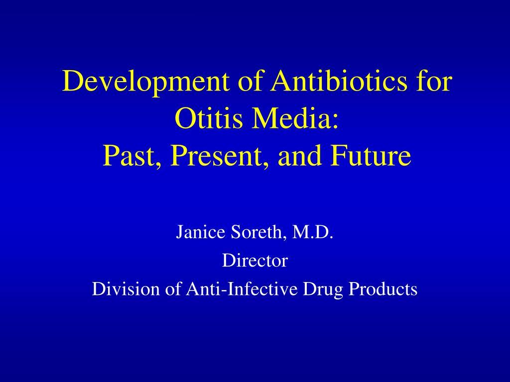 Development of Antibiotics for Otitis Media: