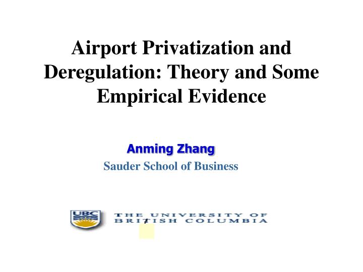 Airport privatization and deregulation theory and some empirical evidence