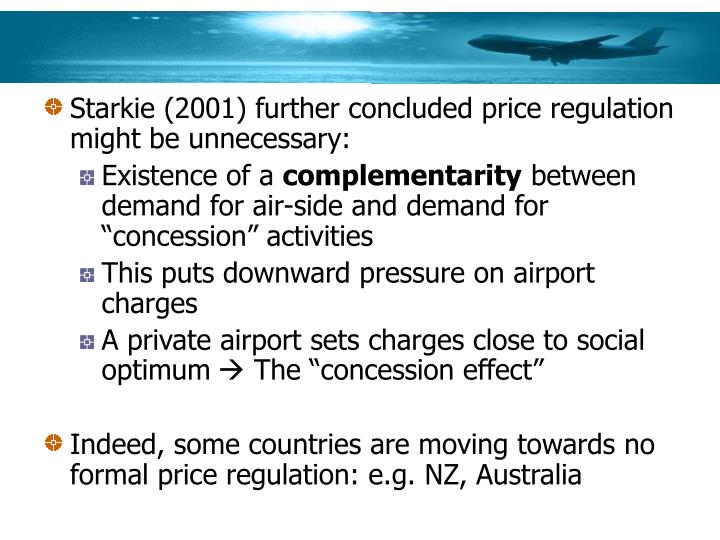 Starkie (2001) further concluded price regulation might be unnecessary: