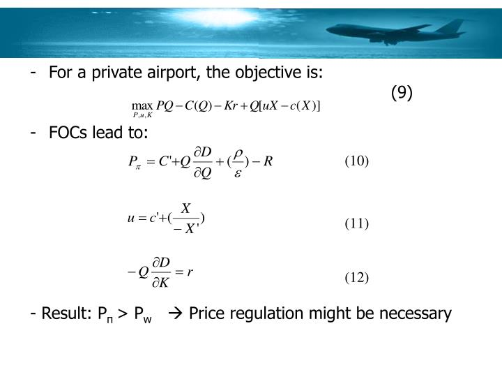 For a private airport, the objective is: