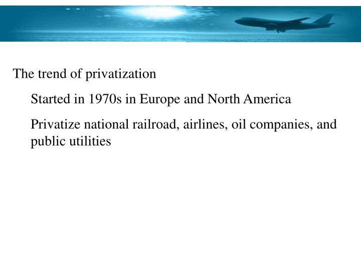 The trend of privatization
