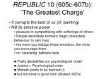 republic 10 605c 607b the greatest charge