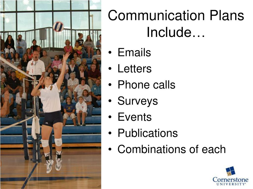 Communication Plans Include…