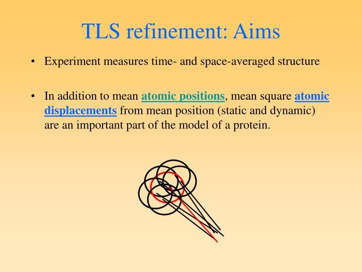 Tls refinement aims