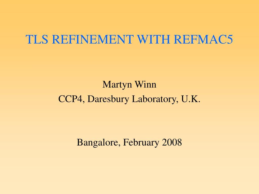 TLS REFINEMENT WITH REFMAC5