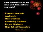 what customers can we serve with transactional web tools