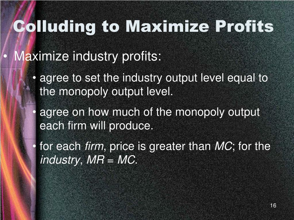 Colluding to Maximize Profits