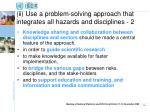 ii use a problem solving approach that integrates all hazards and disciplines 2