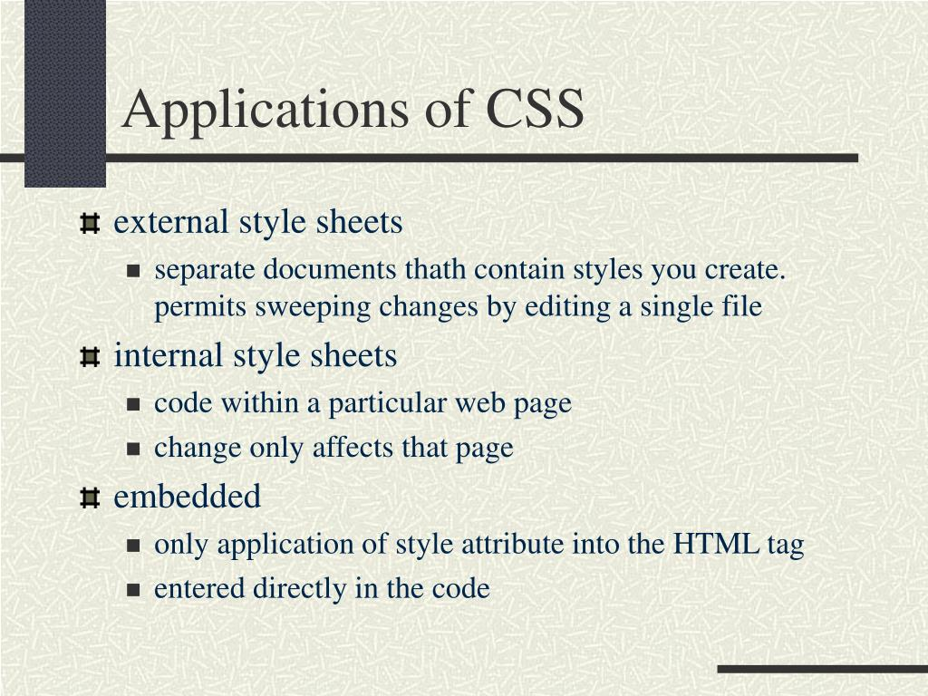 Applications of CSS