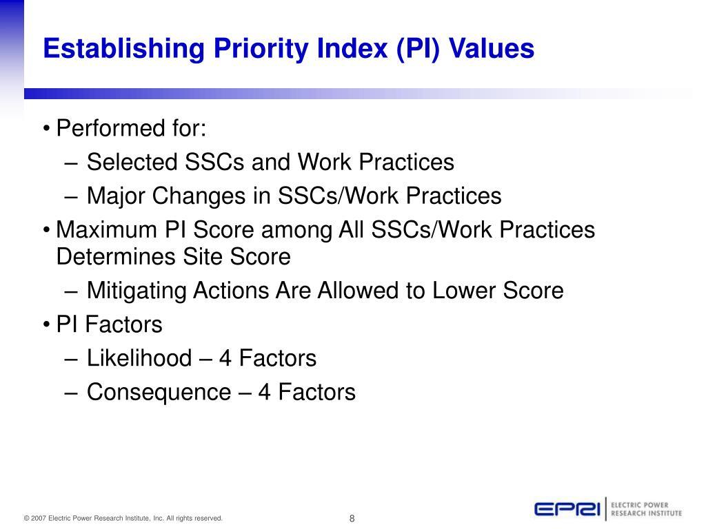 Establishing Priority Index (PI) Values